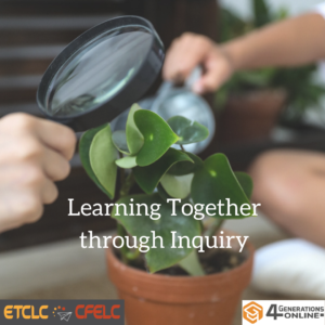 Learning Together through Inquiry